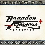 New single releases - Brandon Flowers Crossfire