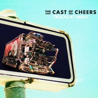new single from The Cast Of Cheers - 'Trucks At Night'