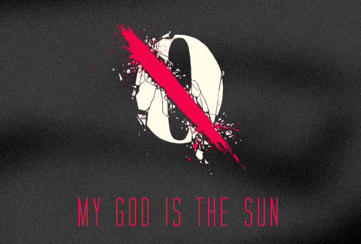 My God Is The Sun