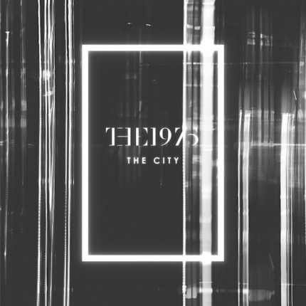 The 1975 The City single