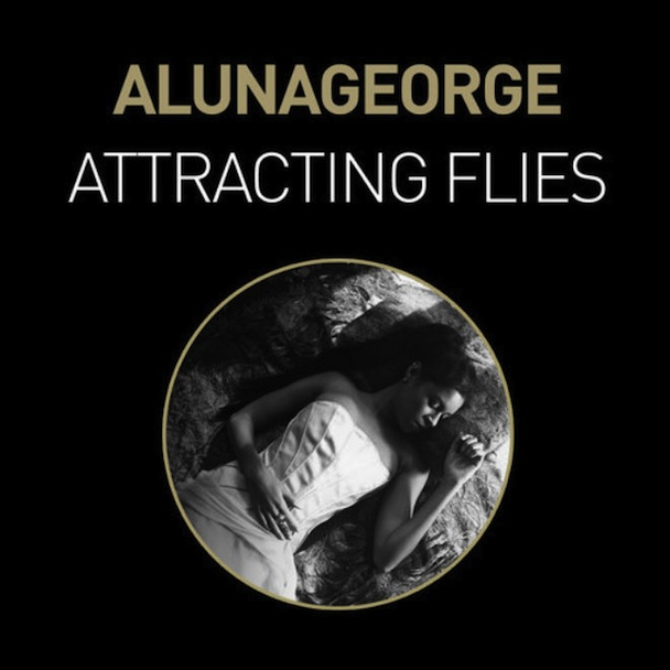 Attracting Flies by AlunaGeorge
