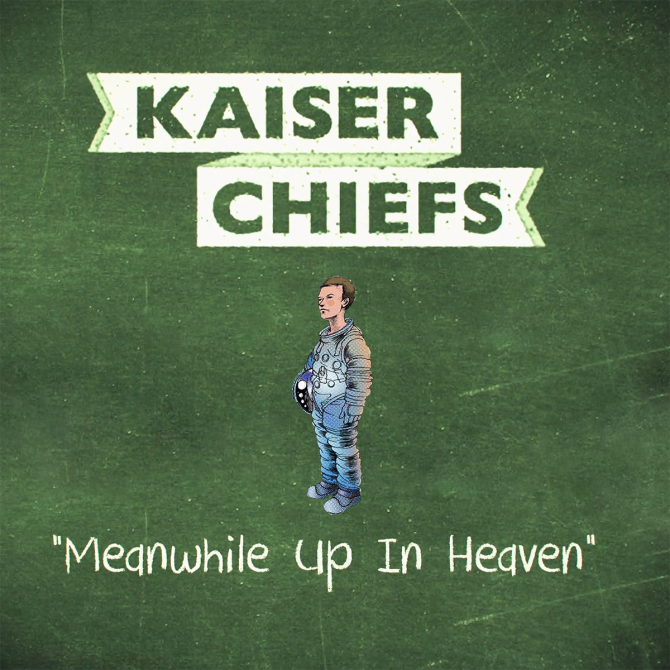 kaiser chiefs meanwhile up in heaven
