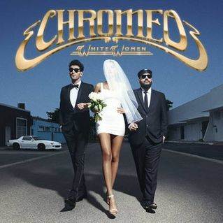 Chromeo White Women album