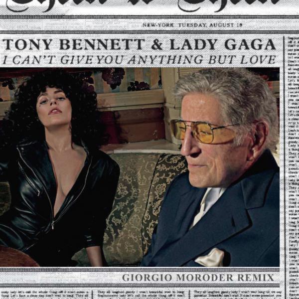 Tony-Bennett-Lady-Gaga-Giorgio-Moroder-remix-I-Cant-Give-You-Anything-But-Love-Cheek-To-Cheek