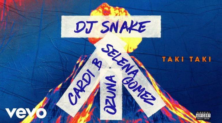 DJ Snake_Selena_Ozuna_Cardi B_Taki Taki
