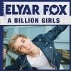 Elyar Fox A Billion Girls
