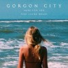 Gorgon City Here For You