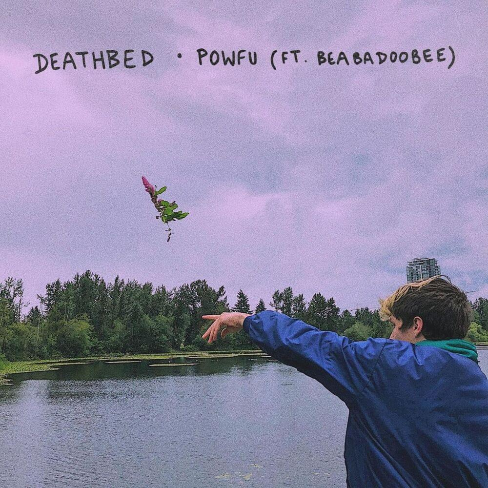 Deathbed By Powfu ft Beabadoobee